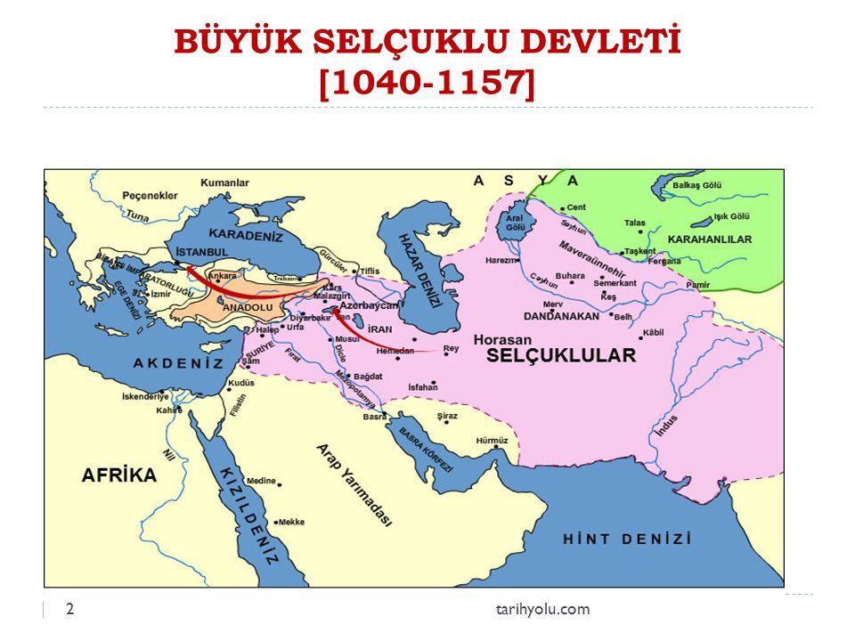 BÜYÜK SELÇUKLU DEVLETİ [1040-1157]